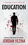 Education (Jericho Black Thriller #2)