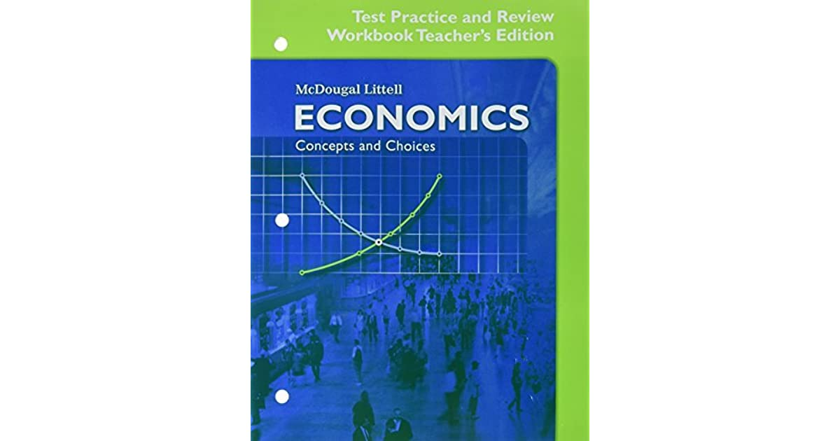 Economics: Concepts and Choices: Test Practice and Review Workbook