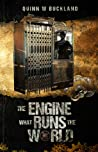 The Engine What Runs the World
