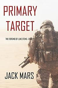 Primary Target (Forging of Luke Stone #1)