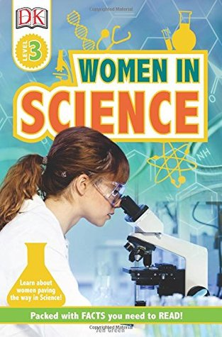 Women In Science: Learn about Women Paving the Way in Science!