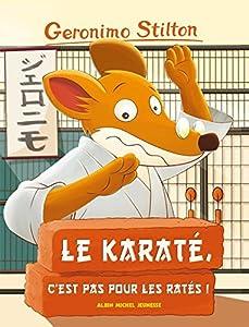 Le Karaté, c'est pas pour les ratés !