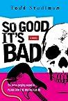 So Good It's Bad (SF Punk #2)