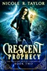 Crescent Prophecy (The Crescent Witch Chronicles #2)