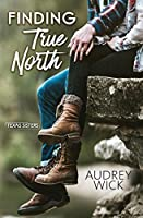 Finding True North (Texas Sisters, #1)