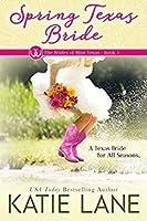 Spring Texas Bride (The Brides of Bliss Texas, #1)