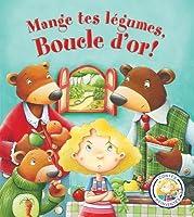 Contes R?invent?s: Mange Tes L?gumes, Boucle d'Or!
