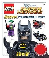 Lego? DC Universe Super Heroes: Batman l'Encyclop?die Illustr?e