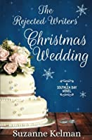 The Rejected Writers' Christmas Wedding (The Southlea Bay Series) (Volume 3)
