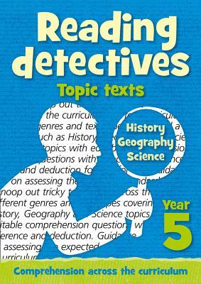 Year 5 Reading Detectives: topic texts with free download: Teacher Resources (Reading Detectives)