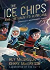 The Ice Chips and the Haunted Hurricane (Ice Chips #2)