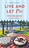 Live and Let Pie (A Bakeshop Mystery, #9)