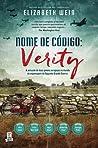 Nome de Código: Verity (Code Name Verity, #1)