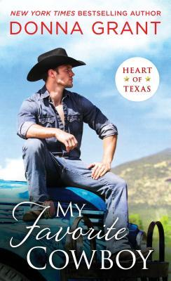My Favorite Cowboy (Heart of Texas #3) by Donna Grant