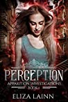 Perception: Apparition Investigations, Book 1
