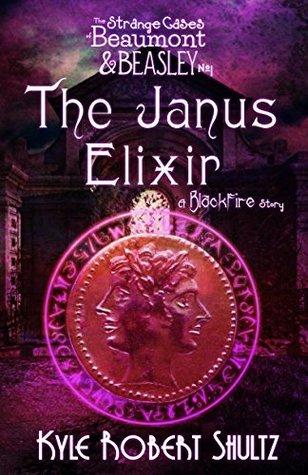 The Janus Elixir by Kyle Robert Shultz