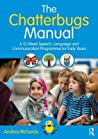 The Chatterbugs Manual: A 12-Week Speech, Language and Communication Programme for Early Years