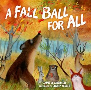 A Fall Ball for All by Jamie A. Swenson