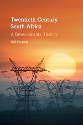 Twentieth-Century South Africa A Developmental History