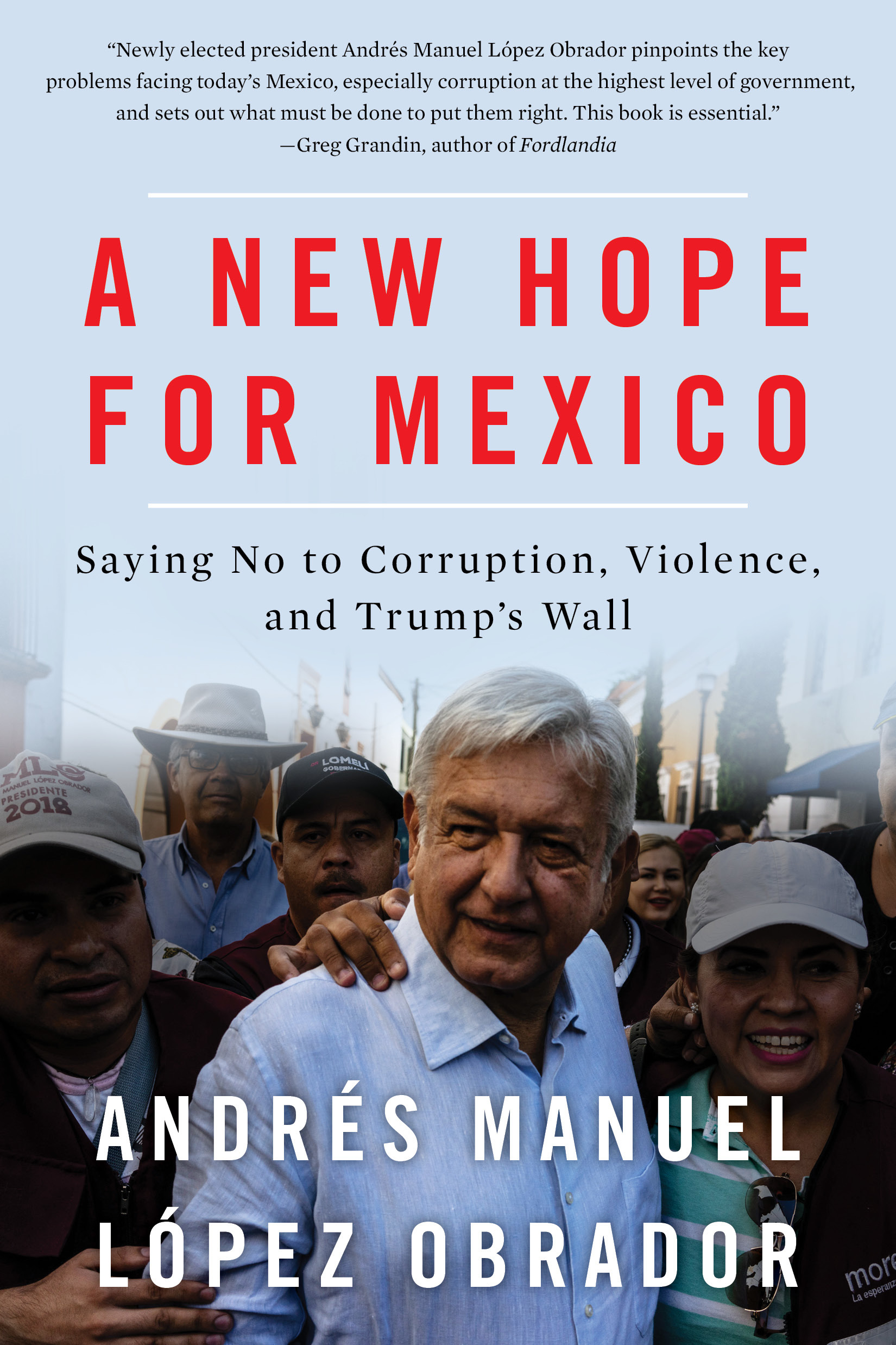 A New Hope for Mexico: Saying No to Corruption, Violence, and Trump's Wall