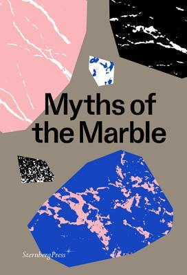 Myths of the Marble by Milena Hgsberg