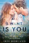 All I Want Is You (The Youngers, #3)