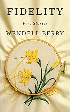 Fidelity by Wendell Berry