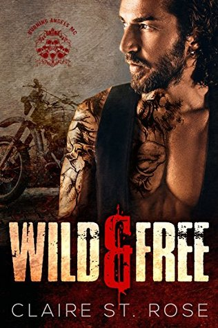 Wild & Free: A Motorcycle Club Romance (Burning Angels MC)
