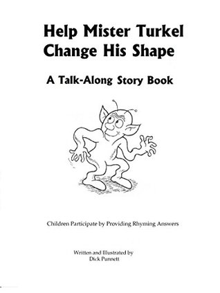 Help Mister Turkel Change His Shape: A Talk-Along Story Book Children Participate by Guessing Rhyming Answers