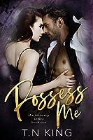 Possess Me: A Billionaire Romance (Intensity Book 1)