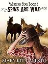 Spins Are Wild (Western Star Book 1)