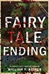 Fairy Tale Ending: A Creepy Little Bedtime Story (Creepy Little Bedtime Stories Book 5)