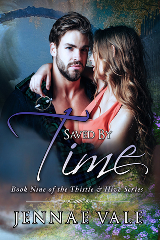 Saved By Time: Book Nine of The Thistle  Hive Series