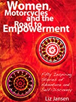 Women, Motorcycles and the Road to Empowerment