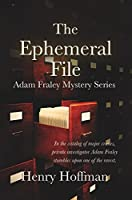 The Ephemeral File: Adam Fraley Mystery Series