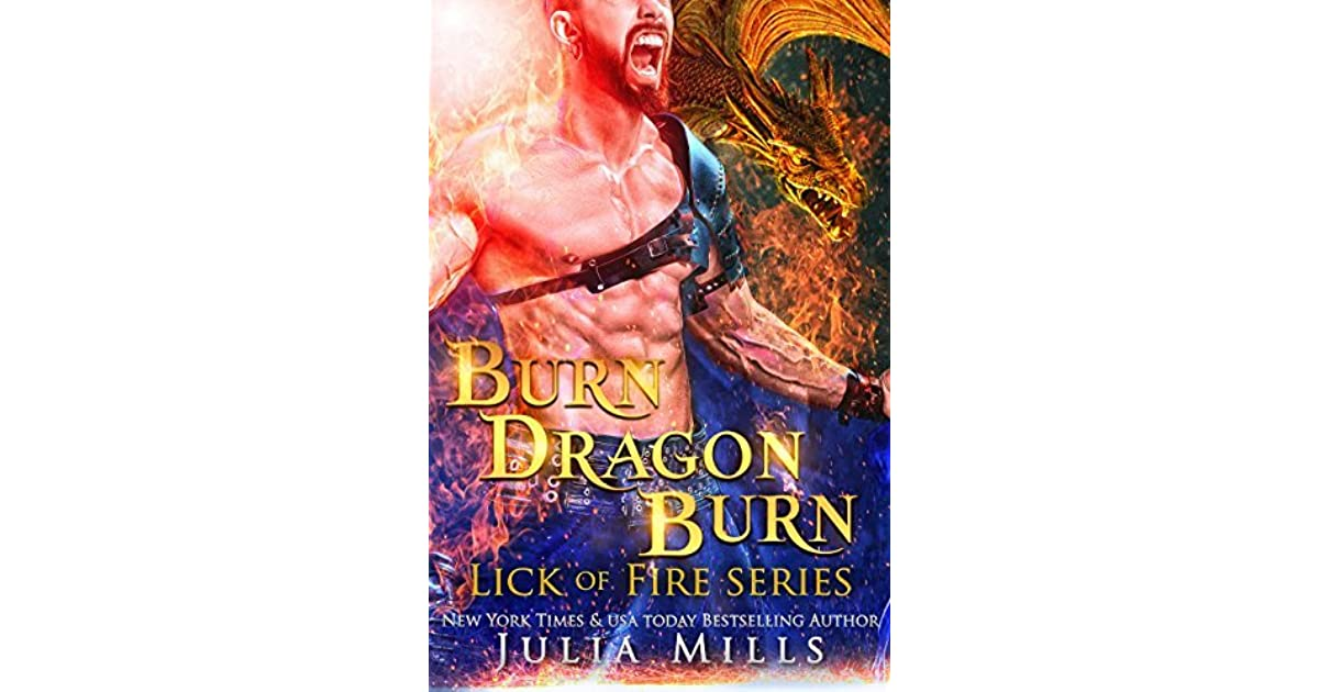 burn dragon burn by julia mills