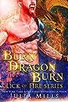 Burn Dragon Burn (Lick of Fire & Dragon Protection Agency, #1 & Dragon Guard, #34)