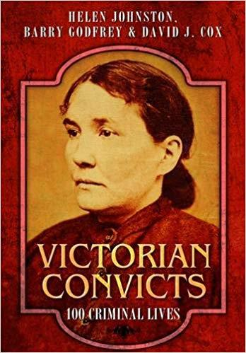 Victorian Convicts 100 Criminal Lives