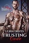 Trusting Cade by Luna David