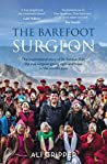 The Barefoot Surgeon: The inspirational story of Dr Sanduk Ruit, the eye surgeon giving sight and hope to the world's poor
