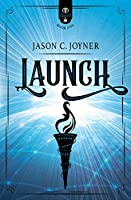 Launch (Rise of the Anointed)