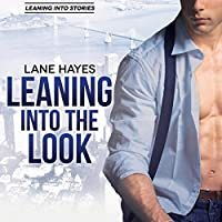 Leaning Into the Look (Leaning Into,, #6)