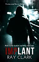 Implant: A Gardener and Reilly crime thriller