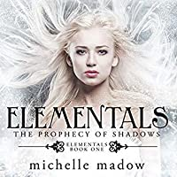 The Prophecy of Shadows (Elementals, #1)