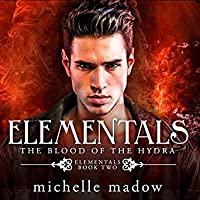 The Blood of the Hydra (Elementals, #2)