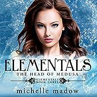 The Head of Medusa (Elementals, #3)