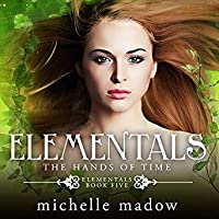 The Hands of Time (Elementals, #5)
