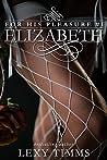 Elizabeth (For His Pleasure #1)