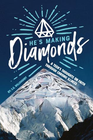 He's Making Diamonds: A Teen's Thoughts on Faith Through Chronic Illness