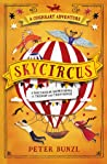 Skycircus (The Cogheart Adventures, #3)